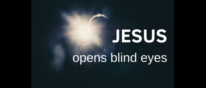 He Opens Blind Eyes - Luke 18:35-43
