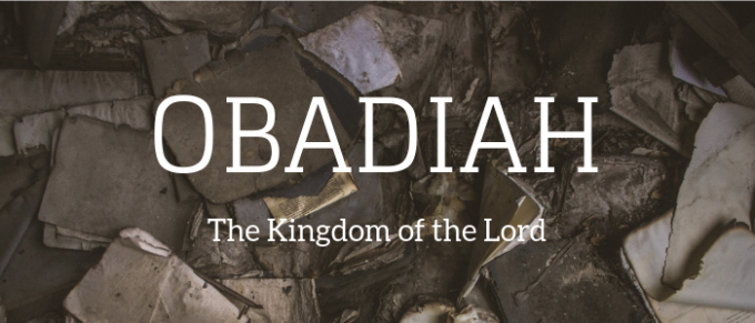 The Kingdom of the Lord - Obadiah